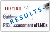 Testing of the Guidance on Risk Assessment of LMOs
