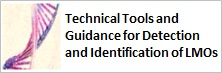 Technical Tools and Guidance for the Detection and Identification of LMOs